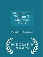 Memoirs of William T. Sherman Vol. 2 - Scholar's Choice Edition af William T. Sherman