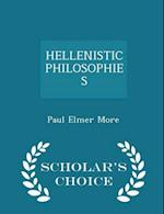 Hellenistic Philosophies - Scholar's Choice Edition af Paul Elmer More