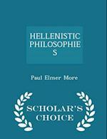 HELLENISTIC PHILOSOPHIES - Scholar's Choice Edition