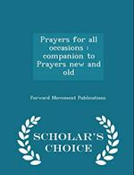 Prayers for all occasions : companion to Prayers new and old - Scholar's Choice Edition af Forward Movement Publications