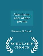 Adenheim, and Other Poems - Scholar's Choice Edition af Florence M. Gerald