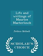Life and writings of Maurice Maeterlinck - Scholar's Choice Edition