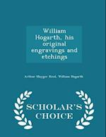 William Hogarth, his original engravings and etchings - Scholar's Choice Edition af Arthur Mayger Hind, William Hogarth