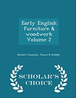 Early English Furniture & Woodwork Volume 2 - Scholar's Choice Edition af Herbert Cescinsky