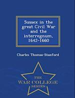 Sussex in the great Civil War and the interregnum, 1642-1660 - War College Series af Charles Thomas-Stanford