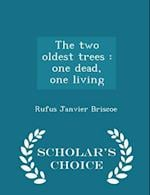 The Two Oldest Trees af Rufus Janvier Briscoe