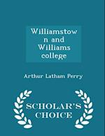 Williamstown and Williams college - Scholar's Choice Edition af Arthur Latham Perry