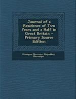 Journal of a Residence of Two Years and a Half in Great Britain - Primary Source Edition af Jehangeer Nowrojee, Hirjeebhoy Merwanjee