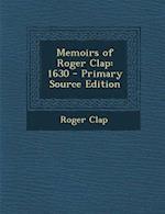 Memoirs of Roger Clap af Roger Clap