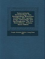 Oesterreichische Geschichtslugen af Georg Eman Haas, Joseph Alexander Helfert
