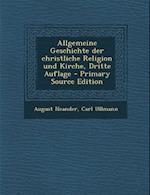 Allgemeine Geschichte Der Christliche Religion Und Kirche, Dritte Auflage