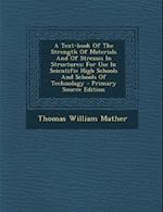 A Text-Book of the Strength of Materials and of Stresses in Structures af Thomas William Mather