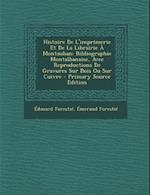 Histoire de L'Imprimerie Et de La Librairie a Montauban af Emerand Forestie, Edouard Forestie