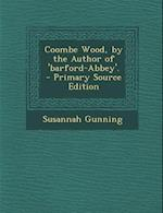 Coombe Wood, by the Author of 'Barford-Abbey'.