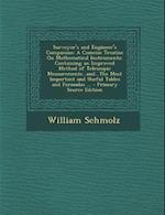 Surveyor's and Engineer's Companion af William Schmolz