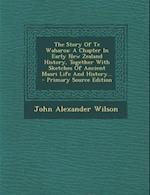 The Story of Te Waharoa af John Alexander Wilson