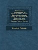 Dictionnaire Topographique Du Departement Des Hautes-Alpes af Joseph Roman