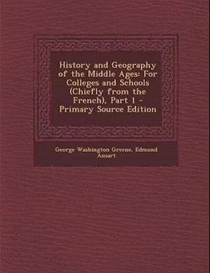 Bog, paperback History and Geography of the Middle Ages af George Washington Greene, Edmond Ansart
