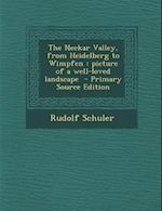 The Neckar Valley, from Heidelberg to Wimpfen af Rudolf Schuler