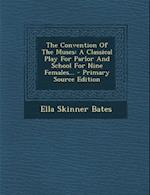 The Convention of the Muses af Ella Skinner Bates