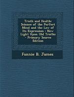 Truth and Health af Fannie B. James