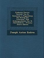 Frobenius Forster, Furstabt Von St. Emmeram in Regensburg af Joseph Anton Endres