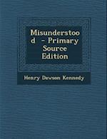 Misunderstood af Henry Dawson Kennedy