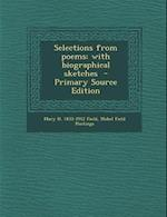 Selections from Poems; With Biographical Sketches af Mary H. 1833-1912 Field, Mabel Field Hastings