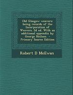 Old Glasgow Weavers af Robert D. McEwan