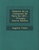 Histoire de La Commune de Paris En 1871...