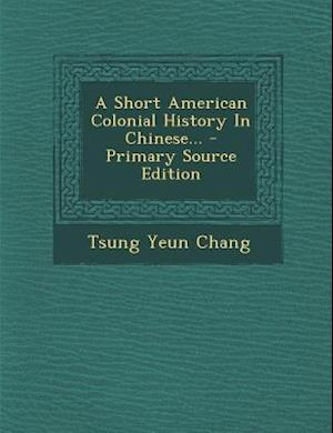 Bog, paperback A Short American Colonial History in Chinese... af Tsung Yeun Chang