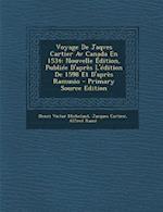 Voyage de Jaqves Cartier AV Canada En 1534 af Henri Victor Michelant, Jacques Cartier, Alfred Rame