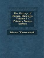 The History of Human Marriage, Volume 2