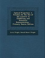 Optical Projection af Lewis Wright, Russell Stuart Wright