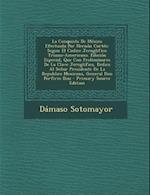 La Conquista de Mexico Efectuada Por Hernan Cortes af Damaso Sotomayor
