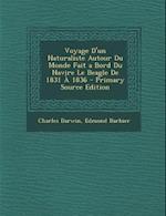 Voyage D'Un Naturaliste Autour Du Monde Fait a Bord Du Navire Le Beagle de 1831 a 1836 af Charles Darwin, Edmond Barbier