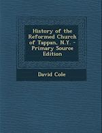 History of the Reformed Church of Tappan, N.Y. - Primary Source Edition