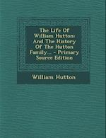 The Life of William Hutton af William Hutton