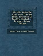 Mireille af Charles Gounod, Michel Carre