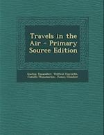 Travels in the Air - Primary Source Edition af Camille Flammarion, Gaston Tissandier, Wilfrid Fonvielle