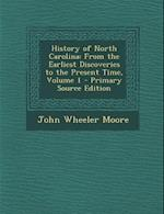 History of North Carolina af John Wheeler Moore