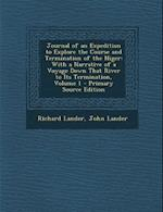 Journal of an Expedition to Explore the Course and Termination of the Niger af Richard Lander, John Lander