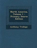 North America, Volume 1 - Primary Source Edition