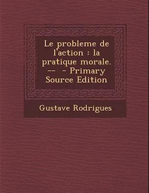 Bog, paperback Le Probleme de L'Action af Gustave Rodrigues