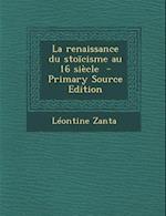 La Renaissance Du Stoicisme Au 16 Siecle af Leontine Zanta