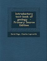 Introductory Text-Book of Geology - Primary Source Edition af Charles Lapworth, David Page