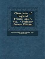 Chronicles of England, France, Spain, Etc. af Jean Froissart, Thomas Johnes, Henry Peter Dunster