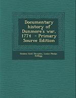 Documentary History of Dunmore's War, 1774 af Reuben Gold Thwaites, Louise Phelps Kellogg