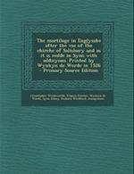 The Martiloge in Englysshe After the VSE of the Chirche of Salisbury and as It Is Redde in Syon with Addicyons. Printed by Wynkyn de Worde in 1526 - P af Wynkyn De Worde, Christopher Wordsworth, Francis Procter