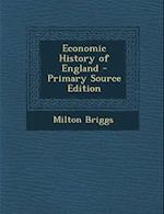 Economic History of England - Primary Source Edition